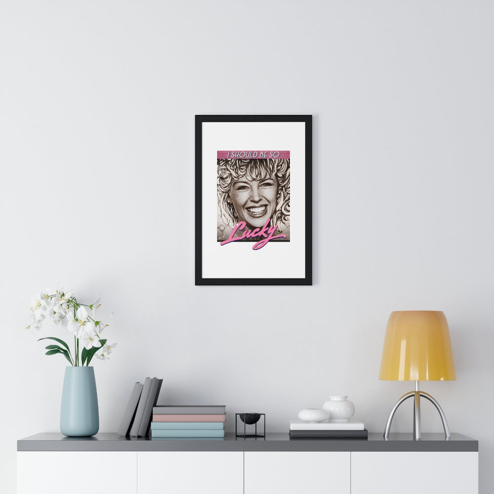 I Should Be So Lucky - Premium Framed Vertical Poster