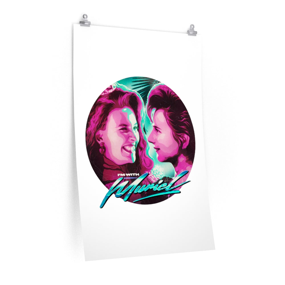 I'm With Muriel - Premium Matte vertical posters
