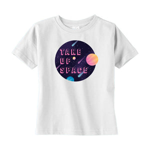 Take Up Space Cotton T-Shirt (Toddler Sizes)-T-Shirts-White-2T-AllGo