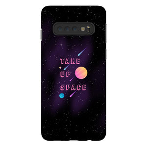Take Up Space Phone Case-Premium Flexi Case-Samsung Galaxy S10-AllGo