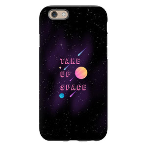 Take Up Space Phone Case-Premium Glossy Tough Case-iPhone 6s-AllGo