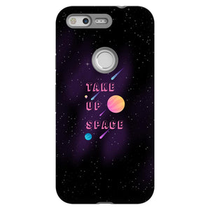 Take Up Space Phone Case-Premium Glossy Tough Case-Google Pixel-AllGo