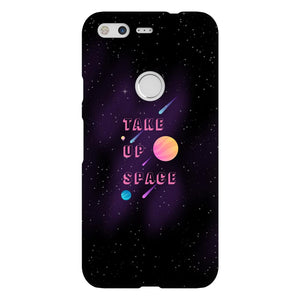 Take Up Space Phone Case-Premium Glossy Snap Case-Google Pixel-AllGo
