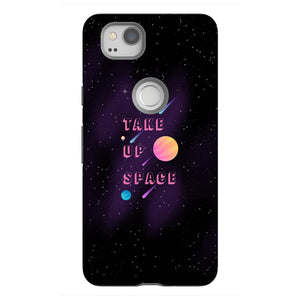 Take Up Space Phone Case-Premium Glossy Tough Case-Google Pixel 2-AllGo