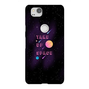 Take Up Space Phone Case-Premium Glossy Snap Case-Google Pixel 2-AllGo