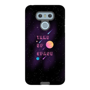 Take Up Space Phone Case-Premium Glossy Tough Case-LG G6-AllGo