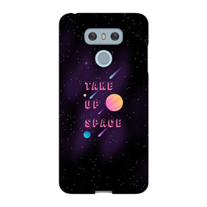 Take Up Space Phone Case-Premium Glossy Snap Case-LG G6-AllGo