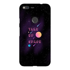 Take Up Space Phone Case-Premium Glossy Snap Case-Google Pixel XL-AllGo