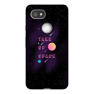 Take Up Space Phone Case-Premium Glossy Tough Case-Google Pixel 2 XL-AllGo