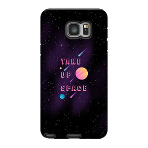 Take Up Space Phone Case-Premium Glossy Tough Case-Samsung Galaxy Note 5-AllGo
