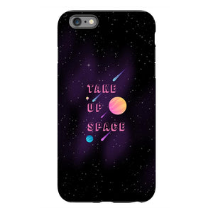 Take Up Space Phone Case-Premium Glossy Tough Case-iPhone 6s Plus-AllGo
