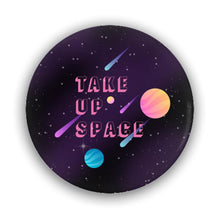 Load image into Gallery viewer, Take Up Space Pin-Back Buttons-1.25 inch Round Button-2 Pack-AllGo