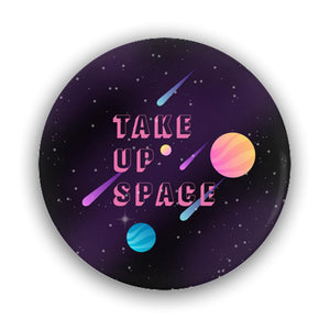 Take Up Space Pin-Back Buttons-1.25 inch Round Button-2 Pack-AllGo
