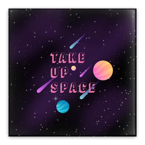 Take Up Space Pin-Back Buttons--AllGo