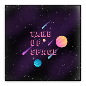 Take Up Space Pin-Back Buttons-2 inch Square Button-5 Pack-AllGo