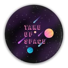 Load image into Gallery viewer, Take Up Space Pin-Back Buttons-2.25 inch Round Button-2 Pack-AllGo