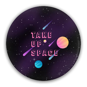 Take Up Space Pin-Back Buttons-2.25 inch Round Button-2 Pack-AllGo