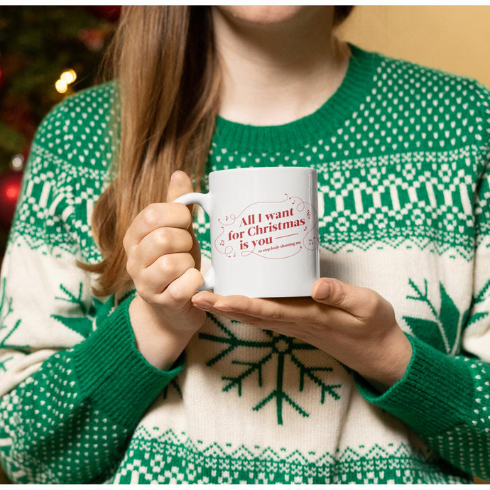 All I Want for Christmas is You (to Stop Body Shaming Me) Extra Large Mug-Mugs-White-15OZ-AllGo