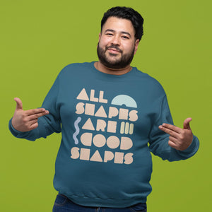 All Shapes are Good Shapes Classic Fit Crewneck Sweatshirt-Sweatshirts-AllGo