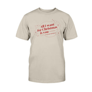 All I Want for Christmas is You (to Stop Body Shaming Me) Classic Fit Tagless T-Shirt-Shirts-Sand-S-AllGo
