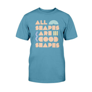 All Shapes are Good Shapes Classic Fit Tagless T-Shirt-Shirts-Teal-S-AllGo