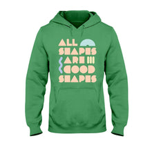Load image into Gallery viewer, All Shapes are Good Shapes Classic Fit Pullover Hooded Sweatshirt-Sweatshirts-Irish Green-S-AllGo