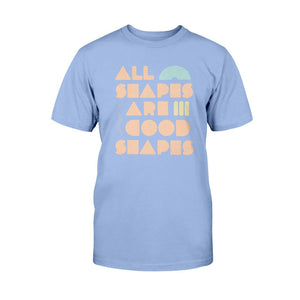 All Shapes are Good Shapes Classic Fit Tagless T-Shirt-Shirts-Carolina Blue-S-AllGo