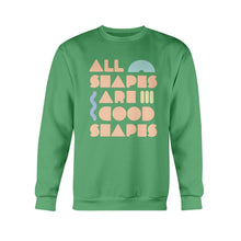 Load image into Gallery viewer, All Shapes are Good Shapes Classic Fit Crewneck Sweatshirt-Sweatshirts-Irish Green-S-AllGo