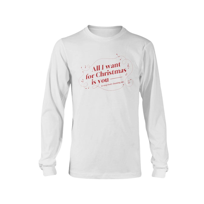 All I Want for Christmas is You (to Stop Body Shaming Me) Classic Fit Long Sleeve T-Shirt-Shirts-White-S-AllGo
