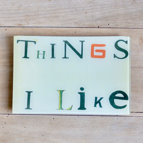 "Things I Like, 6 x 9"" Rectangular Tray"