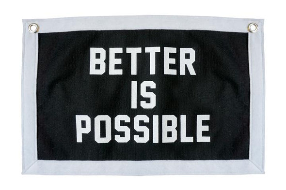 Better is Possible Camp Flag - JOURNEYMAN CO.