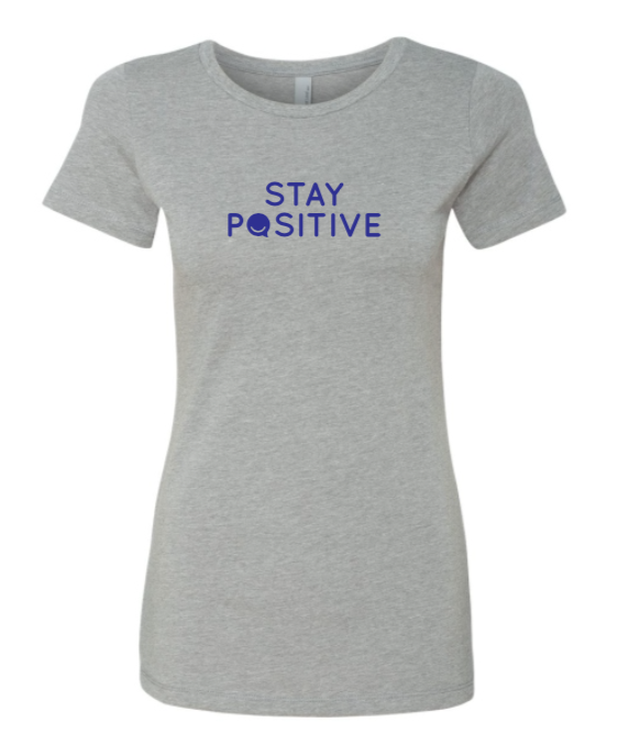Stay Positive - Women's - Heather Gray