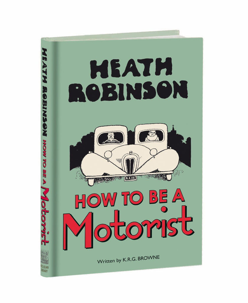 Heath Robinson: How to be a Motorist