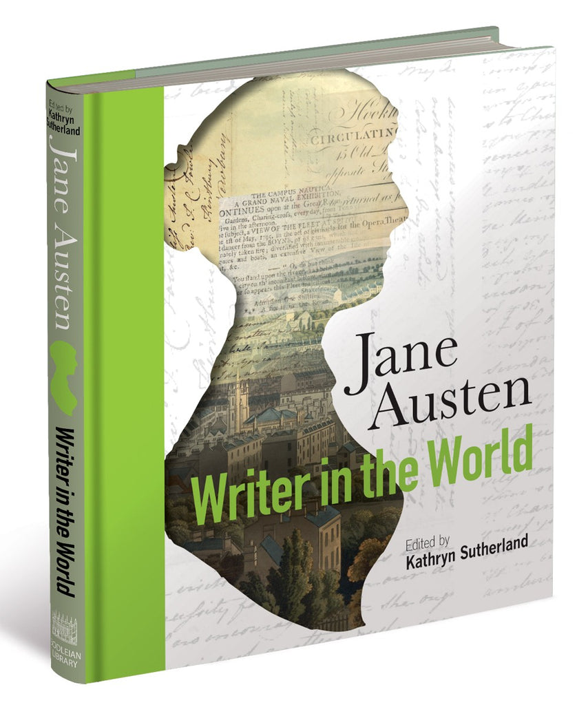 Jane Austen: Writer in the World