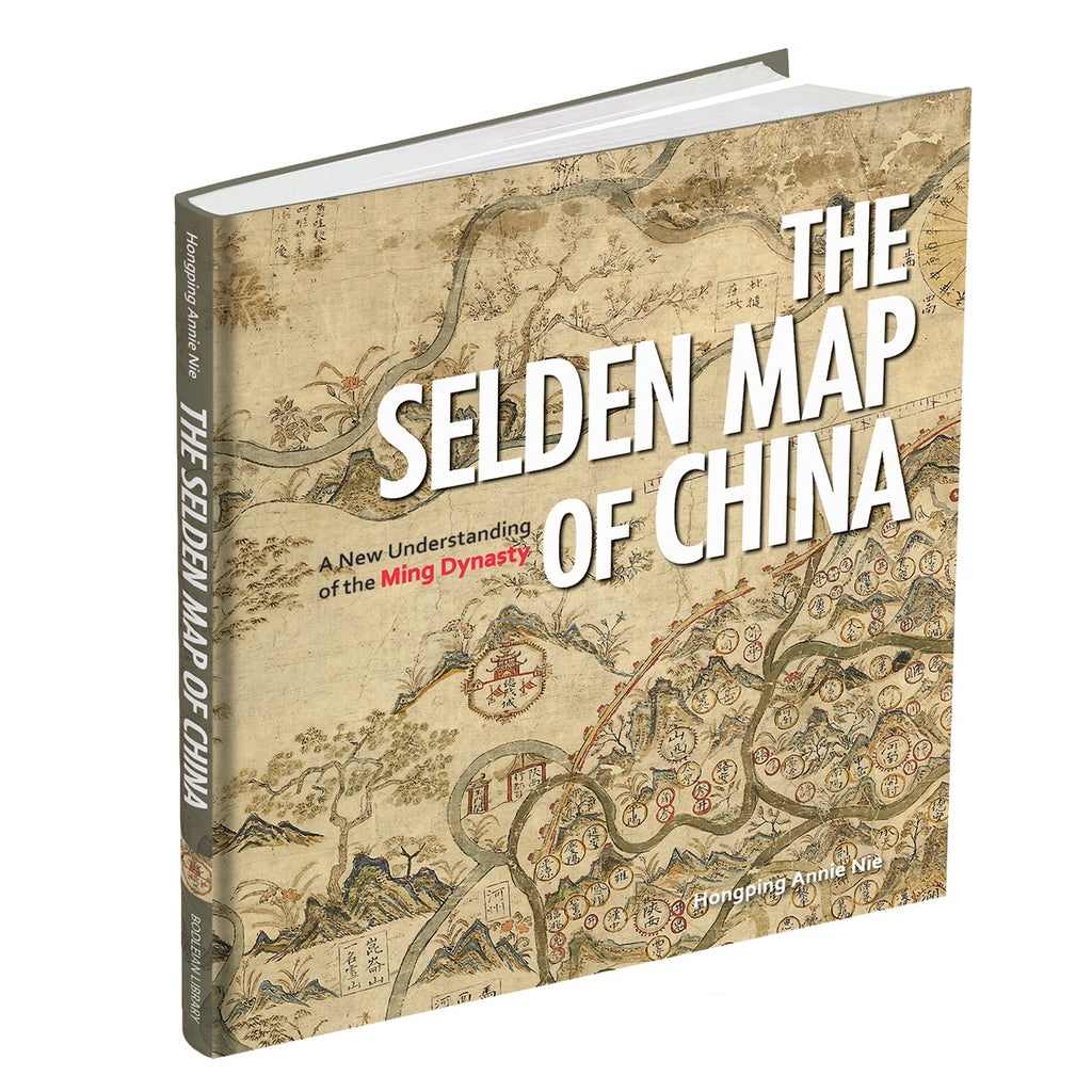 The Selden Map of China: A New Understanding of the Ming Dynasty