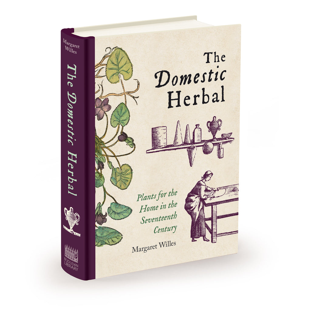 Domestic Herbal, The: Plants for the Home in the Seventeenth Century