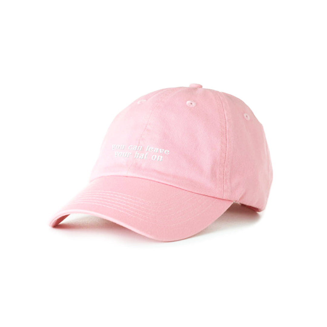 LEAVE YOUR HAT ON EMBROIDERED PINK DAD CAP  d6cb257a963