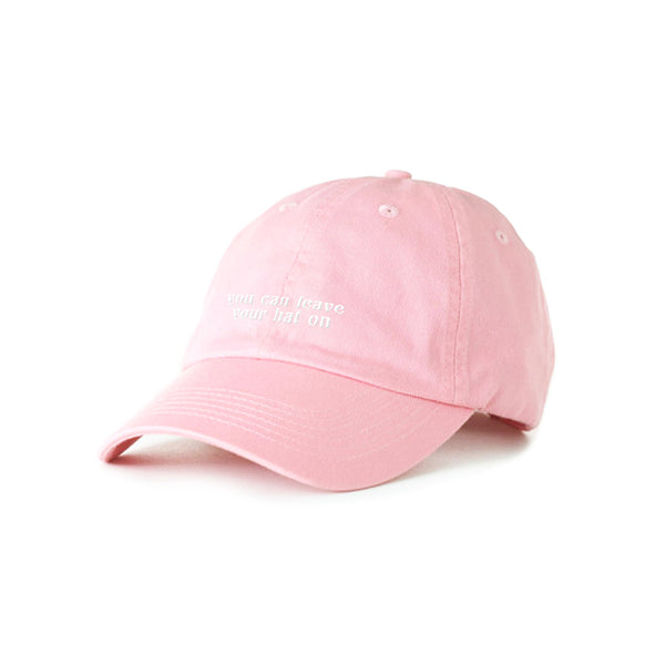 LEAVE YOUR HAT ON EMBROIDERED PINK DAD CAP