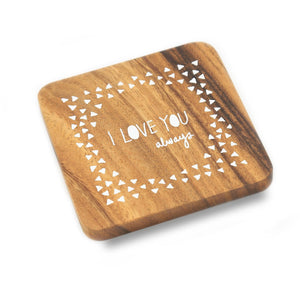 'I Love You Always' Coaster - The Ethical Gift Box