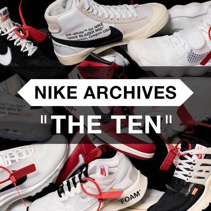 "Nike Archives: ""The Ten"""