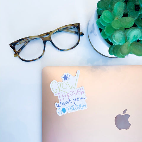 Grow Through What You Go Through Sticker