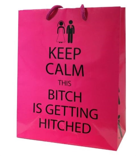 Keep Calm This Bitch Is Getting Hitched - Gift Bag K-GB389