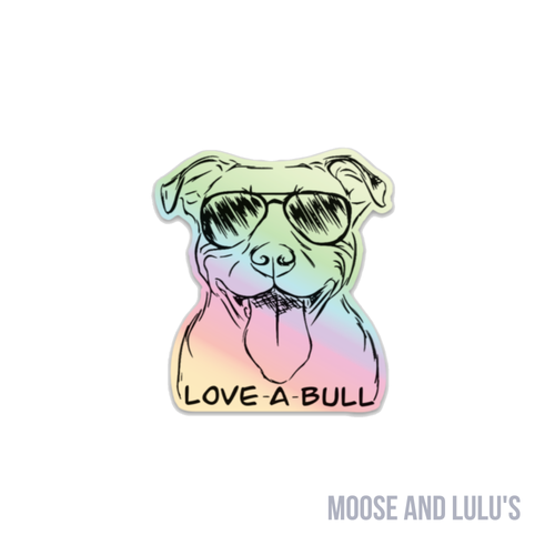 Love-a-bull Holo Sticker - Moose and Lulu's
