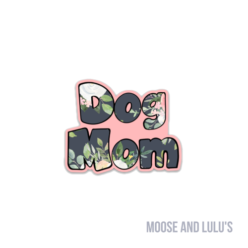 Dog Mom Sticker - Moose and Lulu's