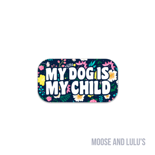 My Dog is My Child Sticker - Moose and Lulu's