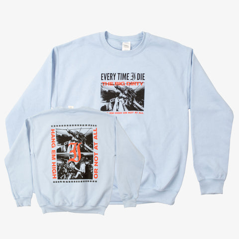 Every Time I Die - The Big Dirty Crewneck | Merch Connection - Metal, hardcore, punk, pop punk, rock, indie, and alternative band merchandise