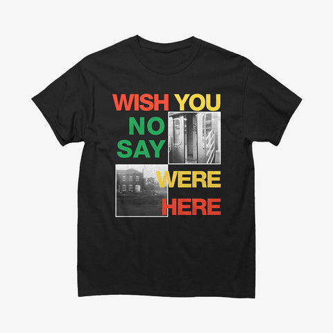 Wish You Were Here - No Say Shirt | Merch Connection - Metal, hardcore, punk, pop punk, rock, indie, and alternative band merchandise