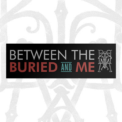 Between the Buried and Me - Bumper Sticker | Merch Connection - Metal, hardcore, punk, pop punk, rock, indie, and alternative band merchandise