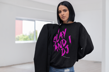 "Load image into Gallery viewer, ""I Slay and I DJ"" Sweatshirt - Hot Pink"