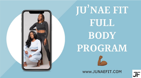 Ju'Nae Fit Full Body Program